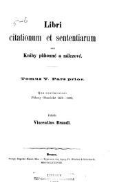 Libri citationum et sententiarum seu Knihy puhonné a nálezové: Volumes 5-6