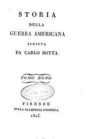 Storia della guerra americana scritta da Carlo Botta. Tomo primo [-decimo]: Volume 9