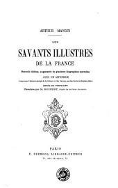 Les Savants illustres de la France: avec un appendice comprenant l'histoire abregée de la science et des savants pendant les trois derniers siècles