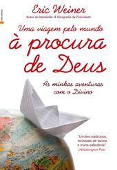 Uma Viagem pelo Mundo à Procura de Deus