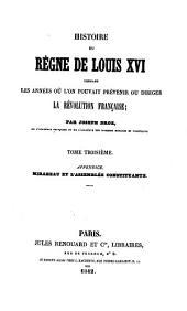 Histoire du règne de Louis XVI: pendant les années où l'on pouvait prévenir ou diriger la révolution française, Volume3