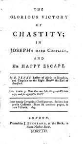 The Glorious Victory of Chastity; in Joseph's Hard Conflict, and His Happy Escape. By B. Jenks ..