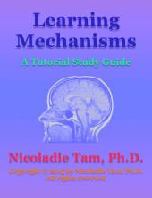 Learning Mechanisms: A Tutorial Study Guide