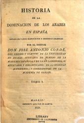 Historia de la dominacion de los arabes en España: sacada de varios manuscritos y memorias arabigas, Volumen 1