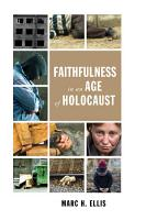 Faithfulness in an Age of Holocaust PDF
