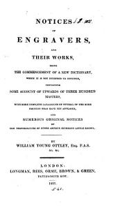 Notices of engravers and their works, the commencement of a dictionary which it is not intended to continue