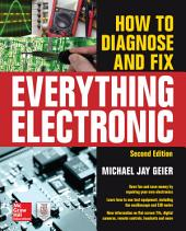 How to Diagnose and Fix Everything Electronic, Second Edition: Edition 2