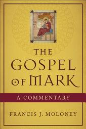 The Gospel of Mark: A Commentary