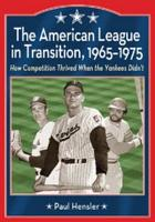 The American League in Transition  1965   1975 PDF
