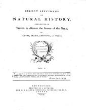Select Specimens of Natural History, Collected in Travels to Discover the Source of the Nile, in Egypt, Arabia, Abyssinia, and Nubia: Volume 5