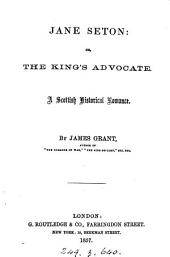 Jane Seton; or, The king's advocate