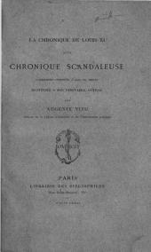 La chronique de Louis XI, dite chronique scandaleuse, Faussement attribuee a Jean de Troyes, restituee a son veritable auteur. -Paris, Libr. des bibliophiles 1873
