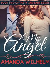 My Angel: Ty and Sara - Book 2