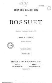 Oeuvres oratoires de Bossuet: 1648-1670, Volume1