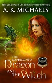 Supernatural Enforcement Bureau, The Imprisoned Dragon and The Witch: Book 2
