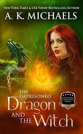 Supernatural Enforcement Bureau  The Imprisoned Dragon and The Witch PDF