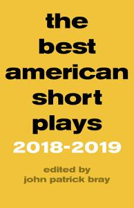 The Best American Short Plays 2018   2019 PDF