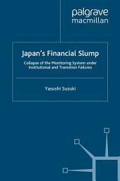Japan's Financial Slump: Collapse of the Monitoring System under Institutional and Transition Failures