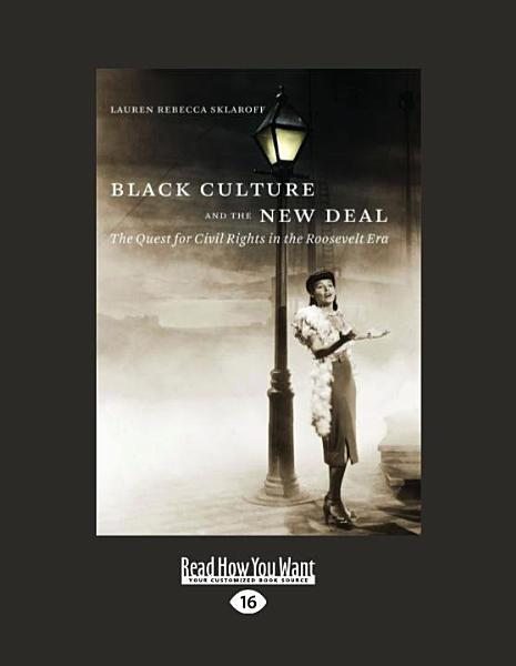 Download Black Culture and the New Deal  Large Print 16pt  Book