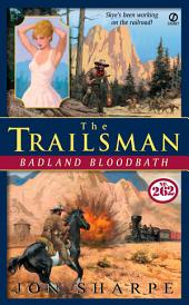 Trailsman #262: Badland Bloodbath