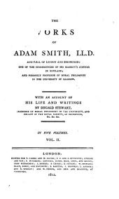 The Works of Adam Smith, LL.D. and F.R.S. of London and Edinburgh: The nature and causes of the wealth of nations