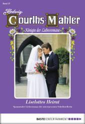 Hedwig Courths-Mahler - Folge 057: Liselottes Heirat