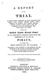 A report of the trial of P. G., ... and J. Montenegro ... before the United States Circuit Court, on an indictment charging them with ... piracy, on board the brig Mexican ... By a Congressional stenographer