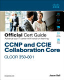 Ccnp Collaboration Core Clcor 350 801 Official Certification Guide PDF