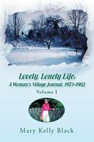 Lovely  Lonely Life  a Woman s Village Journal  1973 1982  Volume I  PDF