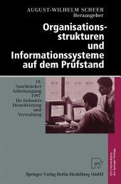 Organisationsstrukturen und Informationssysteme auf dem Prüfstand: 18. Saarbrücker Arbeitstagung 1997 für Industrie, Dienstleistung und Verwaltung 6.–8. Oktober 1997 Universität des Saarlandes, Saarbrücken