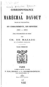 Correspondance du maréchal Davout, prince d'Eckmühl: ses commandements, son ministère, 1801-1815