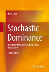 Stochastic Dominance: Investment Decision Making under Uncertainty, Edition 3