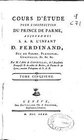 Cours d'étude pour l'instruction du prince de Parme aujourd'hui S.A.R. l'Infant D. Ferdinand ...: Volume12