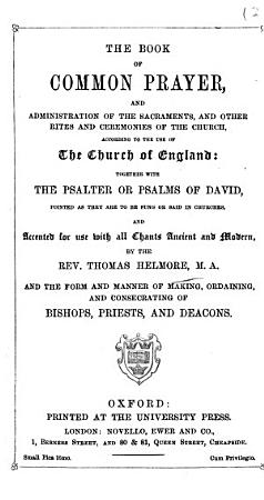 The Book of Common Prayer     Together with the Psalter Or Psalms of David  Pointed as They are to be Sung Or Said in Churches  and Accented     By the Rev  Thomas Helmore  Etc PDF
