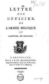 Lettre d'un Officier de l'armée belgique au Gazetier de Cologne