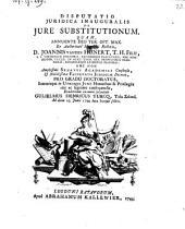 Disputatio ... de jure substitutionum. (Mit Titelvignette.)