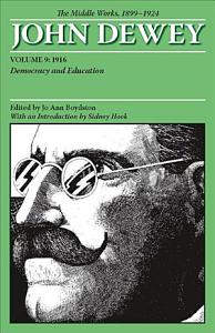 The Middle Works of John Dewey  Volume 9  1899 1924 PDF