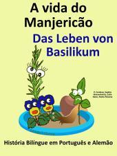 A vida do Manjericão - Das Leben von Basilikum: História Bilíngue em Português e Alemão
