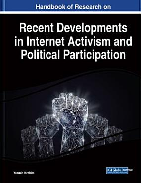 Handbook of Research on Recent Developments in Internet Activism and Political Participation PDF