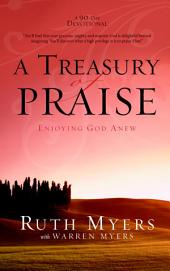 A Treasury of Praise: Enjoying God Anew