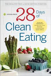 28 Days Of Clean Eating The Healthy Way To Kick Dieting Forever Book PDF