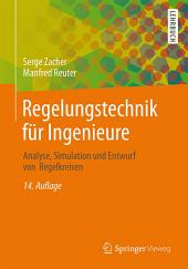 Regelungstechnik für Ingenieure: Analyse, Simulation und Entwurf von Regelkreisen, Ausgabe 14