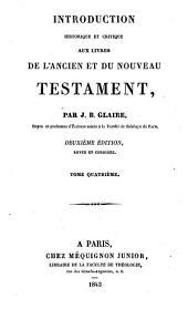 Introduction historique et critique aux livres de l'A. et du N.Testament: Volume4