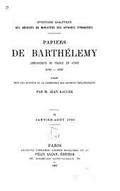 ... Papiers de Barthélemy: ambassadeur de France en Suisse 1792-1797, Volume2