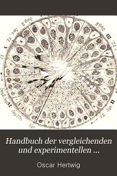 Handbuch der vergleichenden und experimentellen Entwickelungslehre der Wirbeltiere: Band 1