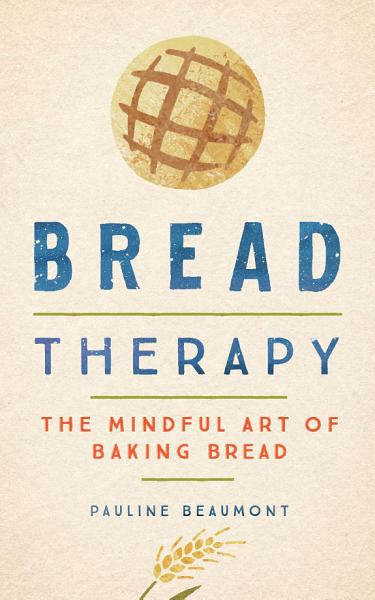 Download Bread Therapy Book