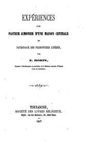 Expériences d'un pasteur au mônier d'une maison centrale, et patronage de prisonniers libérés