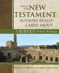 What The New Testament Authors Really Cared About Second Edition Book PDF