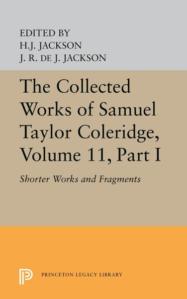 Download The Collected Works of Samuel Taylor Coleridge  Volume 11 Book