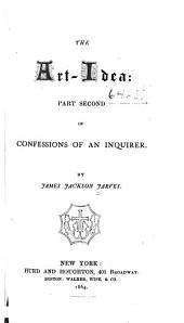 The Art-idea: Part Second of Confessions of an Inquirer